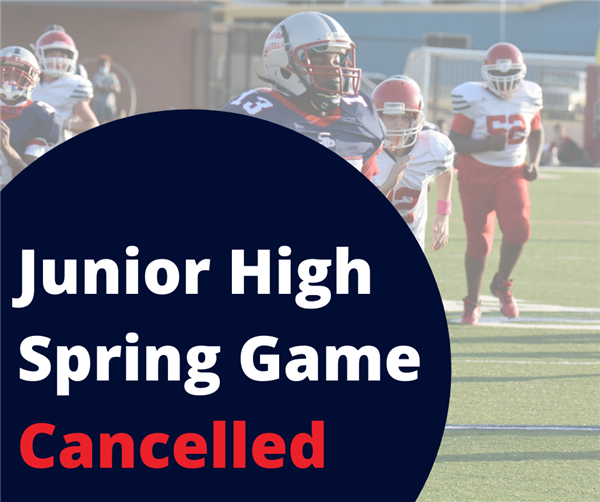 BJHS Spring Game Cancelled