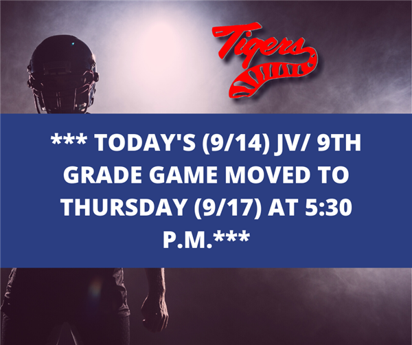 JV/ 9th Grade gamed scheduled for 9/14 moved to 9/17