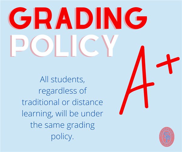 All students, regardless of traditional or distance learning, will adhere to the same grading policy